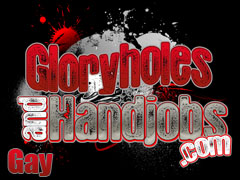 GloryHoles and Handjobs
